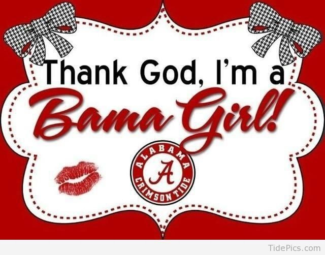 Funny Alabama Crimson Tide | Bama Girl! | Alabama Crimson Tide Pictures | TidePics.com