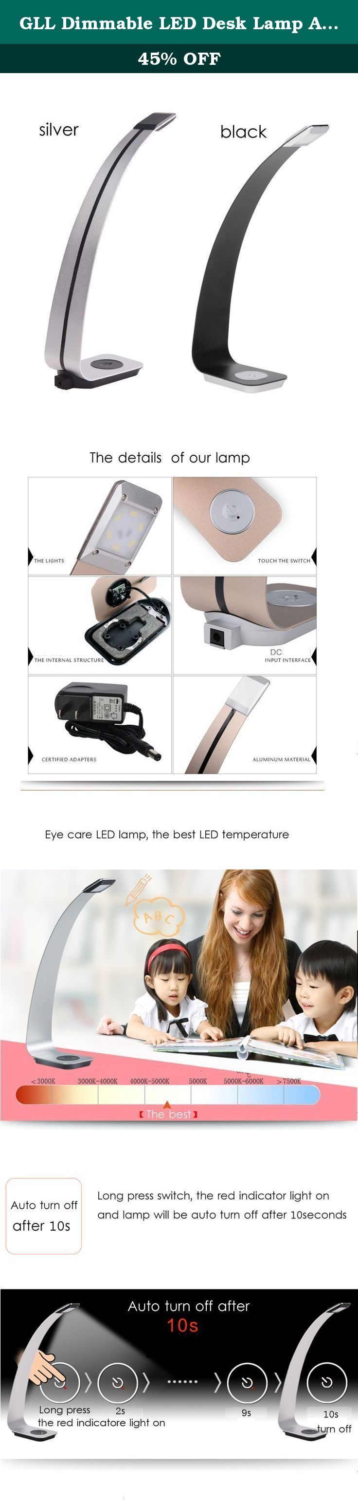 GLL Dimmable LED Desk Lamp Aluminum Alloy Lamp Arm,LED Reading Lamp for Bedroom,Eye-Care Modern Table Lamp,3 Level Dimmer Brightness,Touch Table Lamp, Office Lamp, 3W Led Bulbs. GLL Direct We are committed to providing each customer with the highest standard of customer service, and highest quality products. Widely Use Suitable for dorm room, home office tables, bedroom desks, or study areas. Great for all age groups Girls, boys, kids, teens, and adults alike. Excellent for college and...