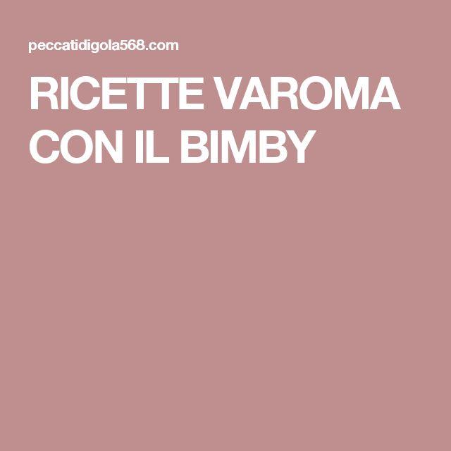 RICETTE VAROMA CON IL BIMBY