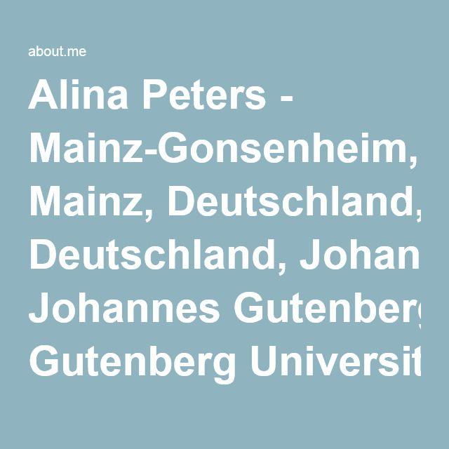 Alina Peters - Mainz-Gonsenheim, Mainz, Deutschland, Johannes Gutenberg Universität Mainz (JGU Mainz) | about.me