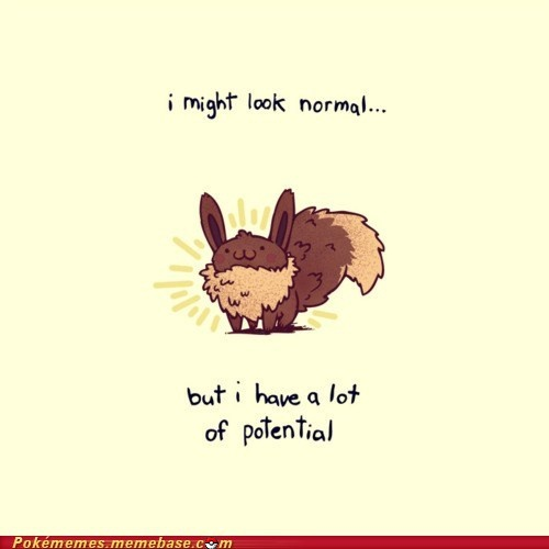 So much potential!Pokemon Eevee, Pokémon, Pokemon Funny Quotes, So True, Potential, Kawaii Life, Kawaii Stuff, Awesome Things, Animal
