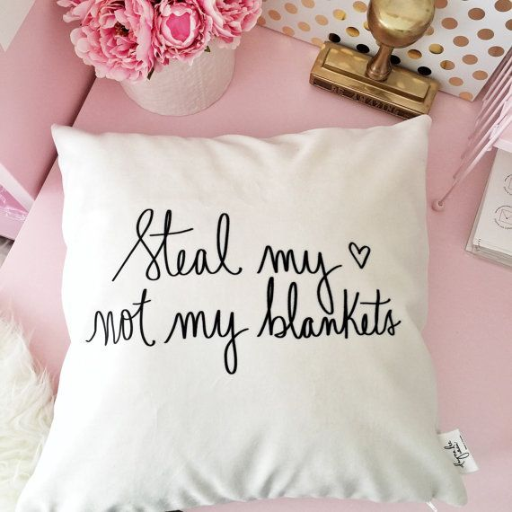 Steal my heart, not my blankets pillow cover- 18""