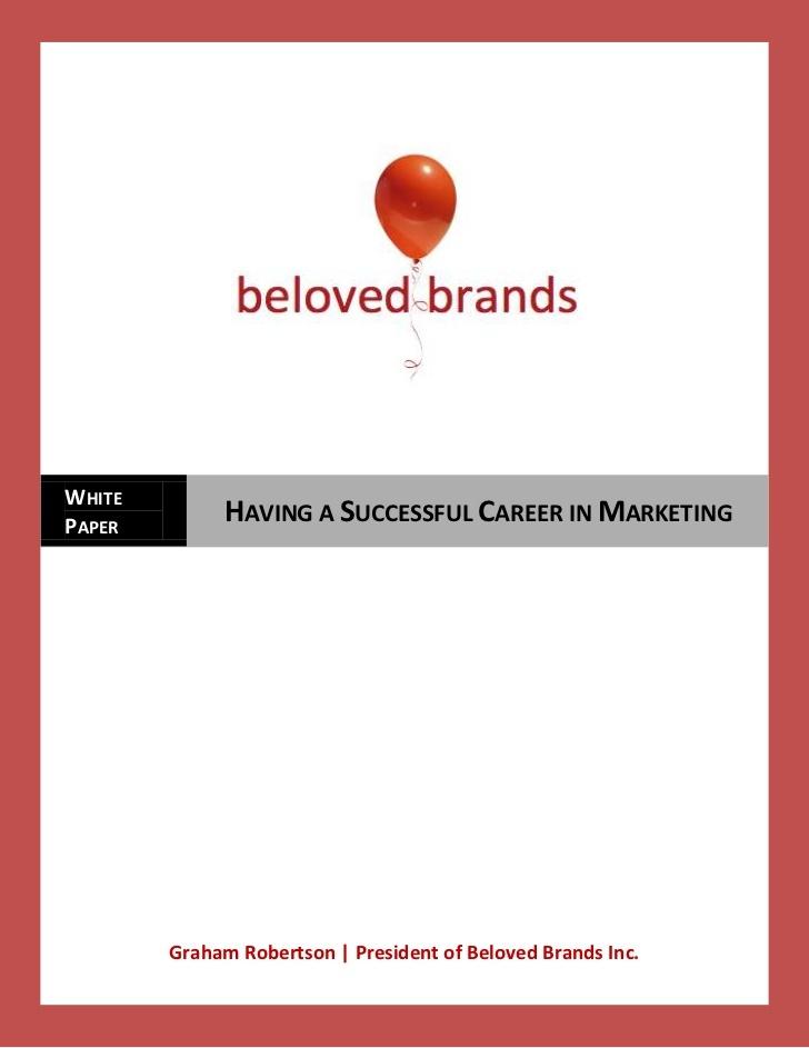 having-a-successful-career-in-marketing by Beloved Brands Inc. via Slideshare