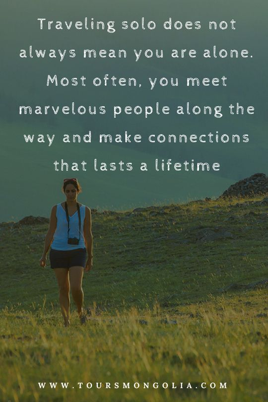 Traveling solo does not always mean you are alone  Most