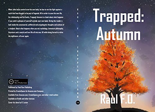 Trapped: Autumn by Raul O. F. https://www.amazon.com/dp/B06XJQ1C15/ref=cm_sw_r_pi_dp_x_UjVXybXY728JT