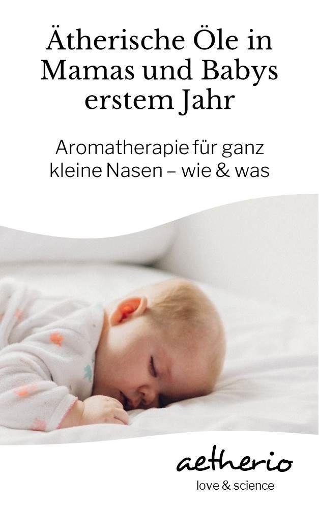 Dufte Helfer in Babys erstem Lebensjahr – Aromatherapie und ätherische Öle sicher anwenden – aetherio love & science – Ätherische Öle und Aromatherapie für Baby, Kind & Mama