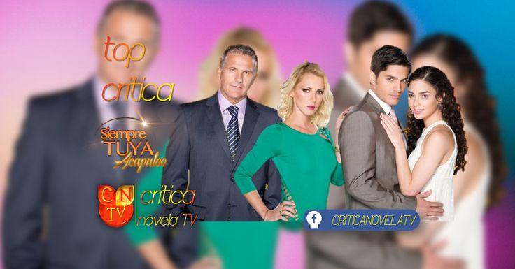 TopCritica: Siempre Tuya Acapulco - Critica Novela Tv