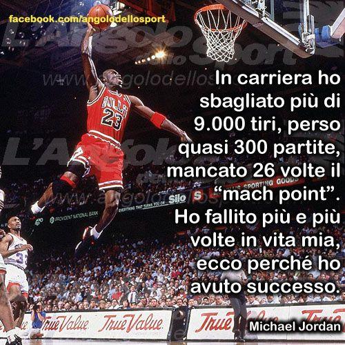 Ho fallito più e più volte in vita mia, ecco perché ho avuto successo... (Michael Jordan) #sportivational