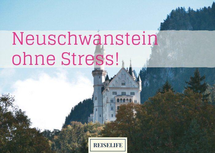 Schloss Neuschwanstein Tickets So Machst Du Es Richtig Reiselife Schloss Neuschwanstein Neuschwanstein Neue Wege