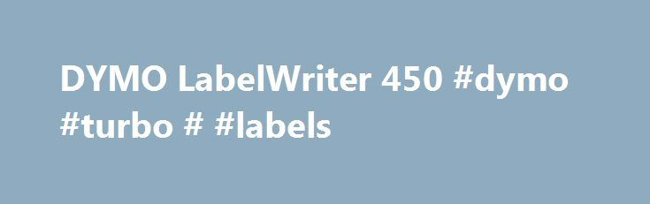 DYMO LabelWriter 450 #dymo #turbo # #labels http://malawi.remmont.com/dymo-labelwriter-450-dymo-turbo-labels/  # The DYMO LabelWriter 450 label printer connects to your computer so you can easily print high-quality labels, addresses, name badges, and more directly from your Mac or PC. Print labels, name badges, addresses, barcode labels, and more directly from your computer using the DYMO LabelWriter 450. This label printer is compatible with popular programs such as Microsoft Word and…