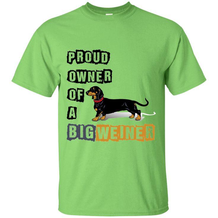 """Proud Owner Of Big Weiner"" T-Shirt"