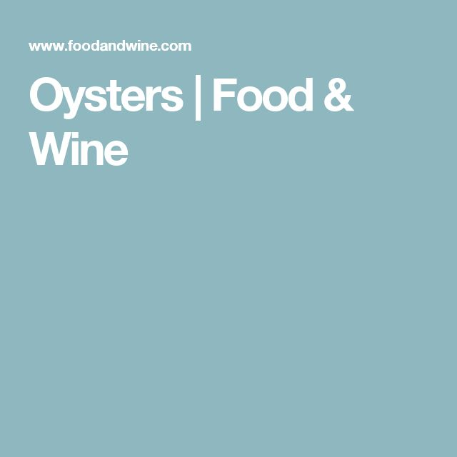 Oysters | Food & Wine
