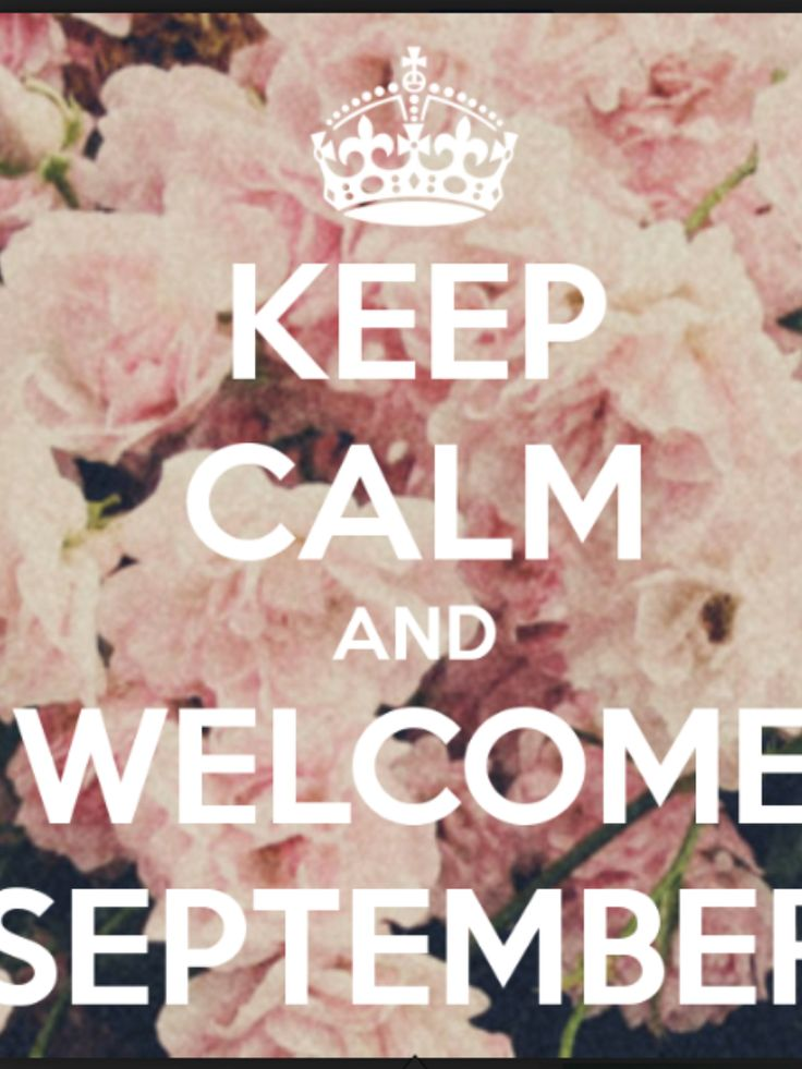 Welcome September.