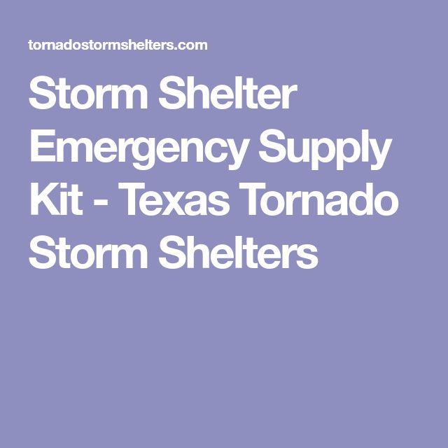 Storm Shelter Emergency Supply Kit - Texas Tornado Storm Shelters