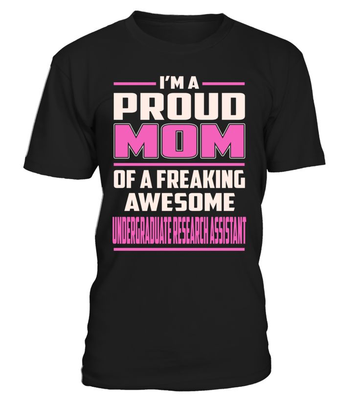 Undergraduate Research Assistant Proud MOM Job Title T-Shirt #UndergraduateResearchAssistant