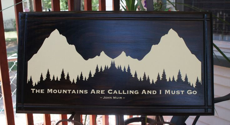 Wood Plaque Sign - John Muir Trail - The Mountains Are Calling and I Must Go. Handmade in USA vinyl and Wood  22x11 gift mountains mountain wedding john muir rocky mountain sign mountain are calling mountain plaque rocky mountain high rustic wedding plaque sign lodge cabin decor john muir trail john muir sign 69.00 USD #goriani