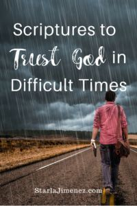 God and the Difficult Times.  Bible verses to trust God in difficult times. #trustingGodindifficulttimes #bibleverseforwomen #learningtotrustGod