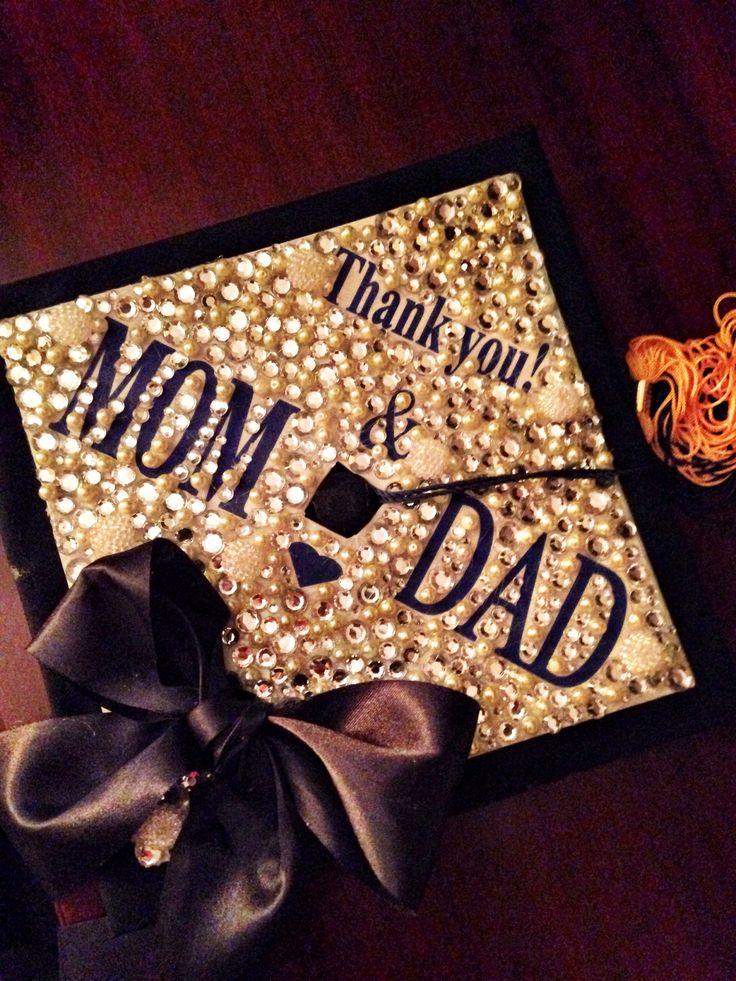 Decorated Graduation Cap :) Thank you Mom & Dad