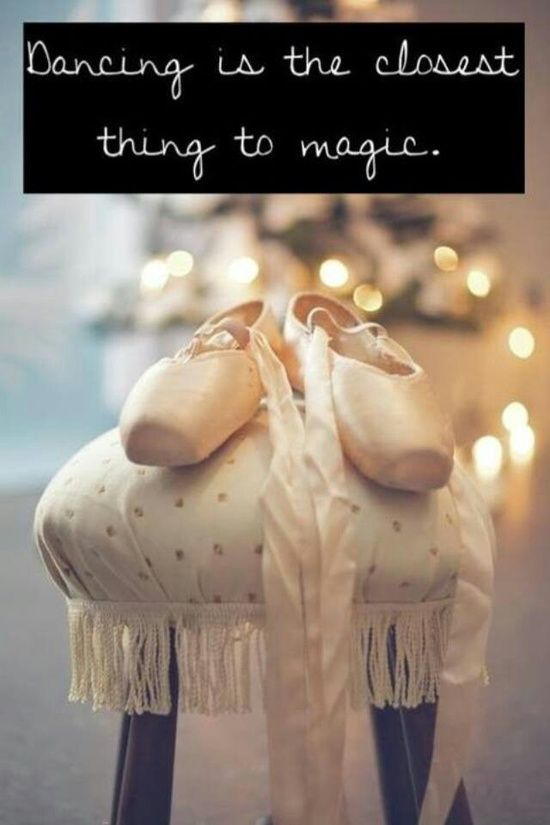 Dancing is the closest thing to magic