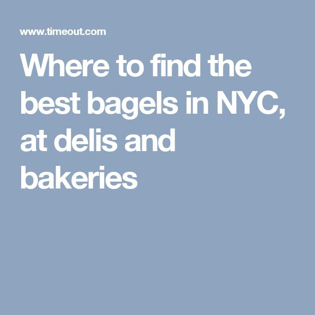 Where to find the best bagels in NYC, at delis and bakeries