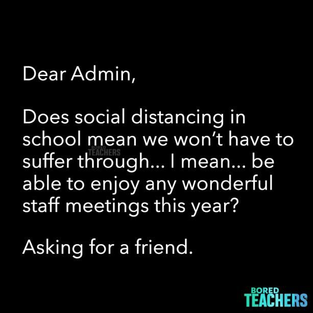 Will Staff Meetings Continue On Zoom From Our Classrooms Or Be Held In The Gymnasium Or On The Playground Teacher Quotes Funny Teaching Humor Bored Teachers