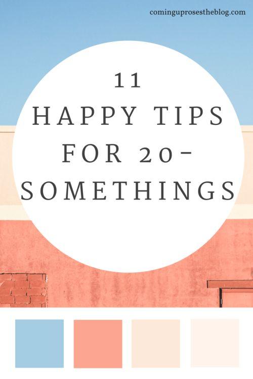 happy tips, happy tips how to be, happy tips inspiration, happy tips ideas, 20 somethings, 20 something, college inspiration, millennial inspiration