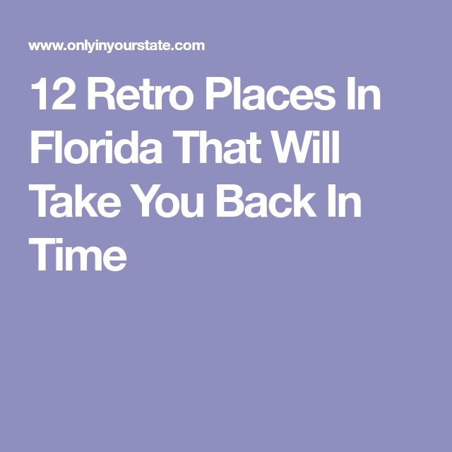 12 Retro Places In Florida That Will Take You Back In Time