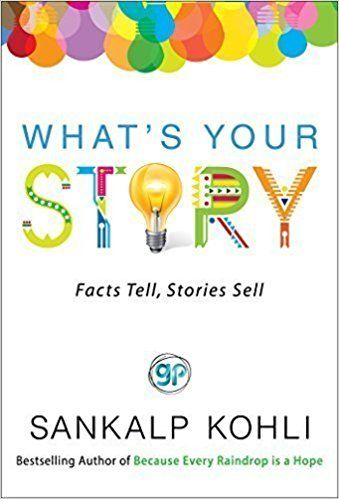 Buy What's Your Story: Facts Tell, Stories Sell Book Online at Low Prices in India | What's Your Story: Facts Tell, Stories Sell Reviews & Ratings - Amazon.in