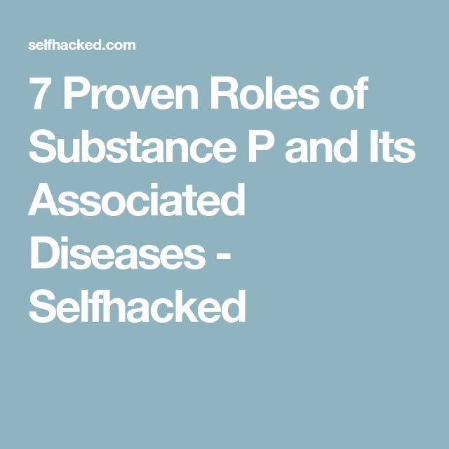 7 Proven Roles of Substance P and Its Associated Diseases - Selfhacked