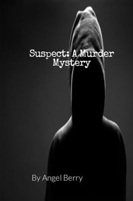 Pam's Book Reviews: Suspect: A Murder Mystery by Angel Berry