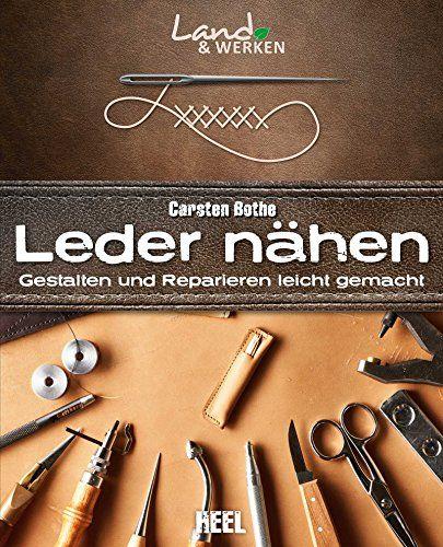Leder nähen: Gestalten und Reparieren leicht gemacht (Land & Werken) von Carsten Bothe http://www.amazon.de/dp/3958431801/ref=cm_sw_r_pi_dp_6GsCwb1WMWCES