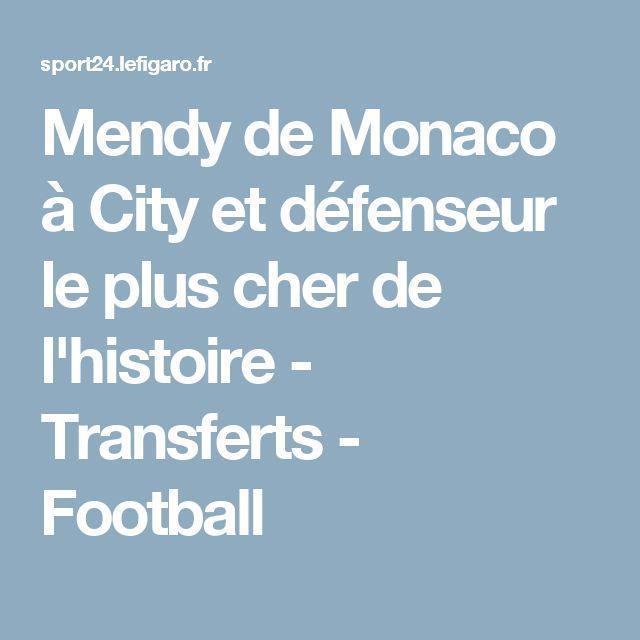Mendy de Monaco à City et défenseur le plus cher de l'histoire - Transferts - Football