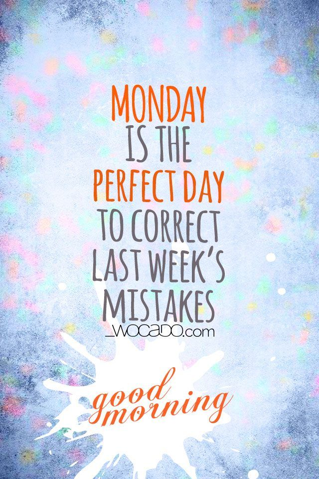 Monday is the perfect day... ★★★ www.wocado.com ★★★ subscribe to our site for #PRINTABLEPOSTERS with #quotes and famous phrases