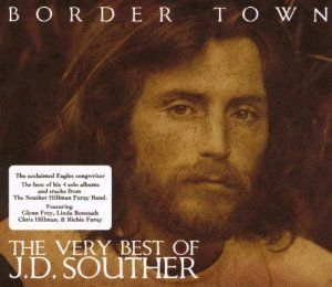 J.D.Souther - Border Town - The Very Best Of J.D.Souther - J.D. ...