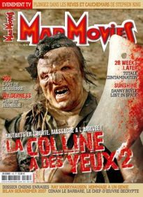 Mad Movies n°195, mars 2007. LES FILMS : La Colline a des yeux 2. Wilderness. 300. Sunshine. 28 semaines plus tard Dossier Chiens enragés. Gérardmer 2007. Ray Harryhausen.