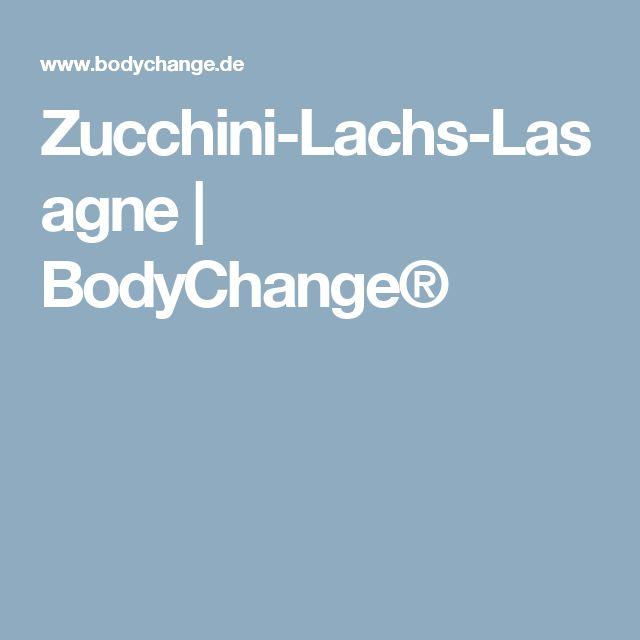 Zucchini-Lachs-Lasagne | BodyChange®