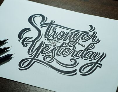 """Check out new work on my @Behance portfolio: """"Hand Lettering, Stronger Than Yesterday"""" http://be.net/gallery/34270481/Hand-Lettering-Stronger-Than-Yesterday   #typography #design #art #calligraphy #font #inspiration #handlettering #lettering #font #typedesign"""
