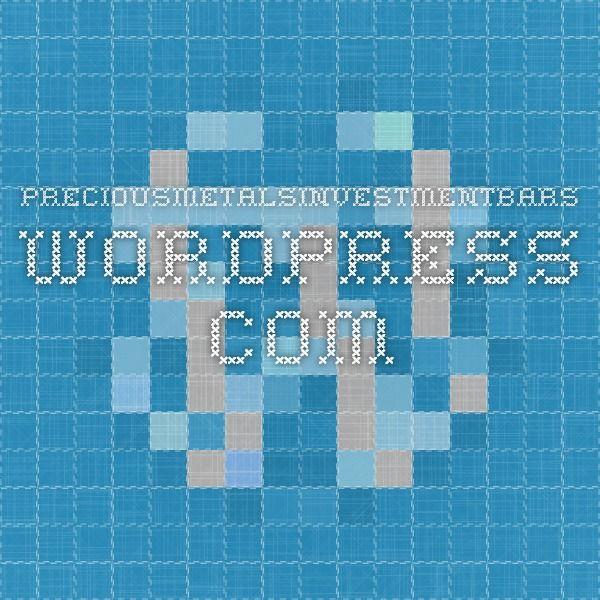 preciousmetalsinvestmentbars.wordpress.com