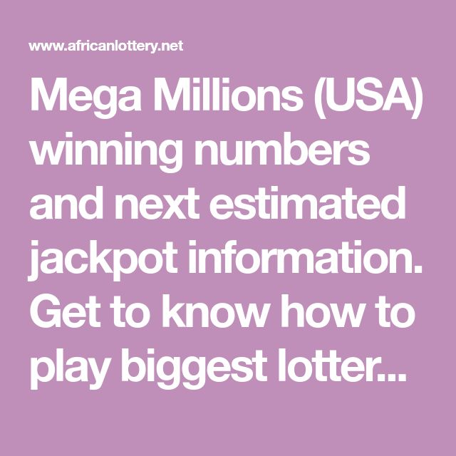 Mega Millions (USA) winning numbers and next estimated ...