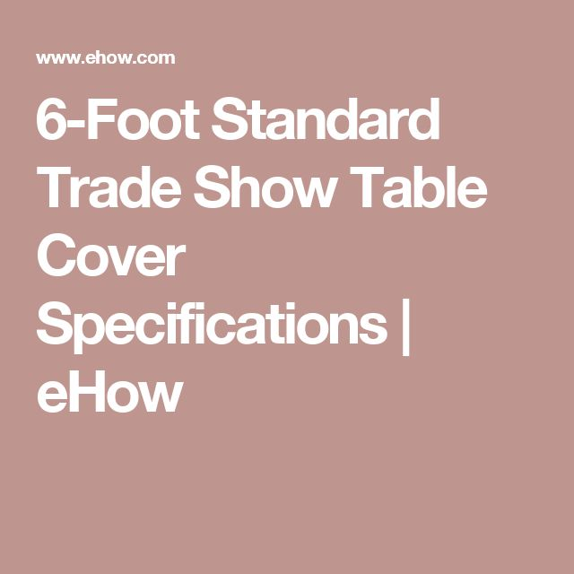 6-Foot Standard Trade Show Table Cover Specifications   eHow