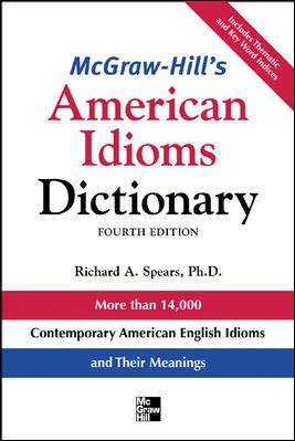 Mcgraw-Hill's American Idioms Dictionary