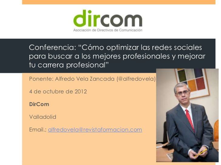 cmo-optimizar-las-redes-sociales-para-buscar-a-los-mejores-profesionales-y-mejorar-tu-carrera-profesional by Alfredo Vela Zancada via Slideshare
