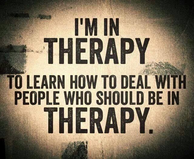 I'm not in therapy but crazy mentally deranged people are trying to drive me mad insane and get to me because they're miserable & envious haters. I haven't lost it. I'm all there.