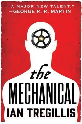 """The mechanical"", by Ian Tregillis - My name is Jax. I am a clakker: a mechanical man, powered by alchemy. Armies of my kind have conquered the world - and made the Brasswork Throne the sole superpower. I am a faithful servant. I am endowed with great strength and boundless stamina. But I am beholden to the wishes of my human masters. I am a slave. But I shall be free."
