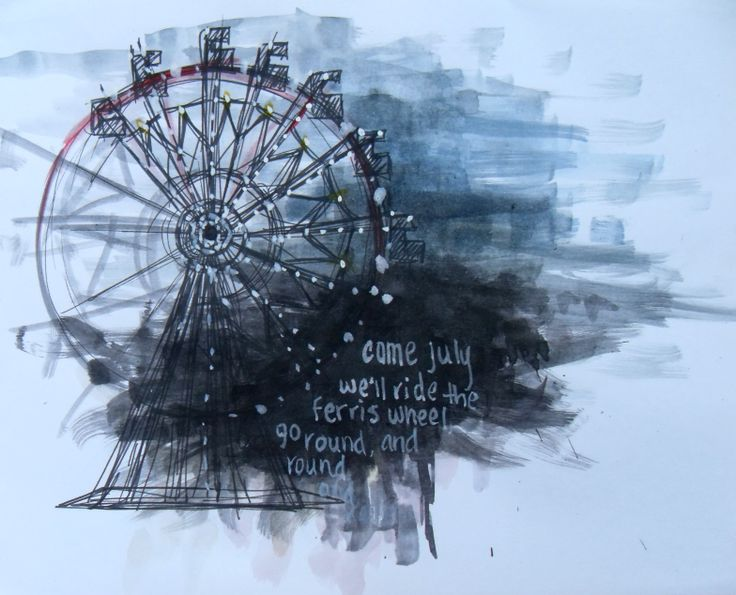 Come July, we'll ride the ferris wheel Go 'round and 'round and 'round  And if you never let me go  Well, I will never let you down   And you know the summer always brought in  All those wild and reckless breezes  And in the backseats we just tried to find  Some room for our knees