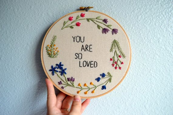 You Are So Loved, Floral Wreath Embroidery Hoop Art, Wall Hanging, Flower Circle Art, Gift Idea, Needlepoint, Hand Embroidered Quote You Are So Loved - Floral Wreath Embroidery Hoop Art - Wall Hanging - Happy Spring Quote