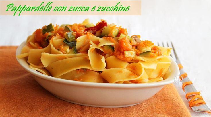 Pappardelle con Zucca e Zucchine