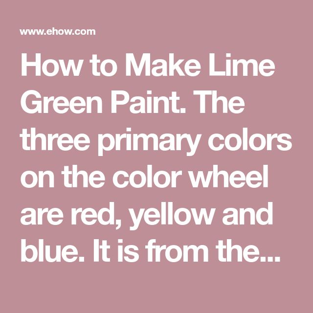 How To Make Lime Green Paint Painting Paints Primary Colors
