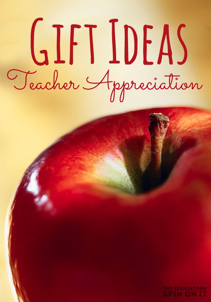 Gift Ideas for Teacher Appreciation from The Educators' Spin On It