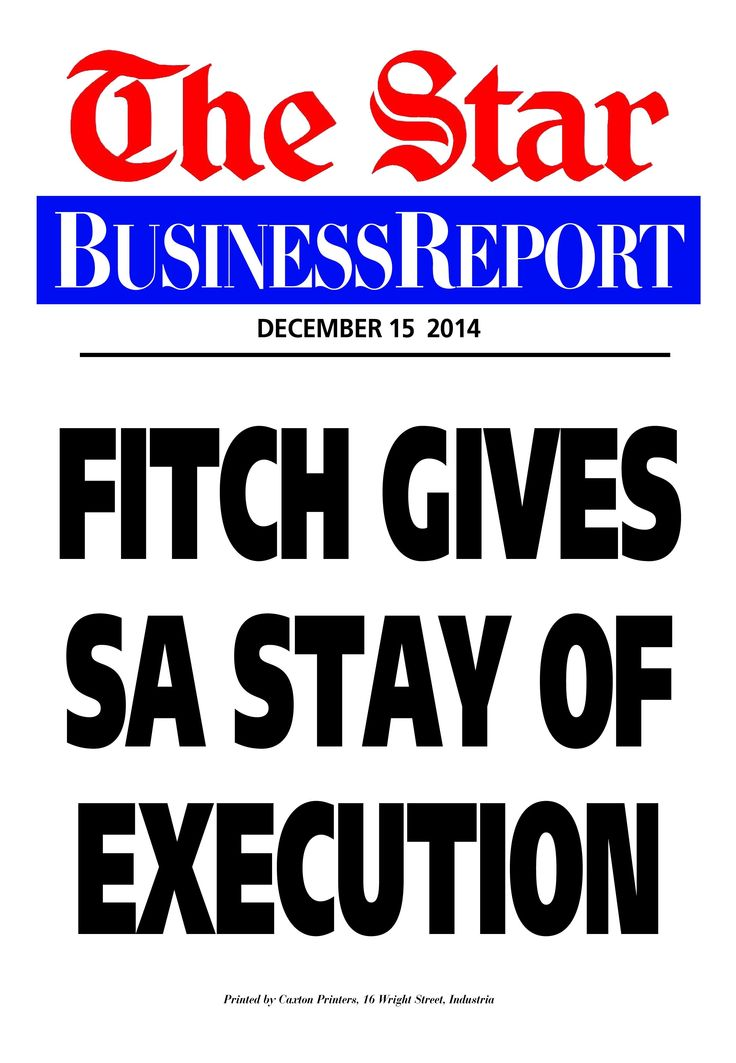 Today's Business Report newspaper street poster (December 15, 2014) deals with rating agency Fitch's decision to keep its assessment of South Africa's credit worthiness on hold.  To read this story click here: http://www.iol.co.za/business/news/fitch-gives-sa-stay-of-execution-1.1795465#.VI7NGyLI3Mo